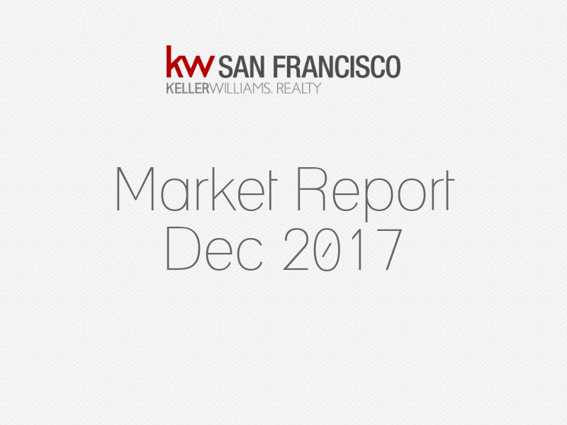San Francisco Real Estate December 2017 Market Report